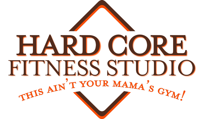 Hard Core Fitness Studio This Ain T Your Mama S Gym